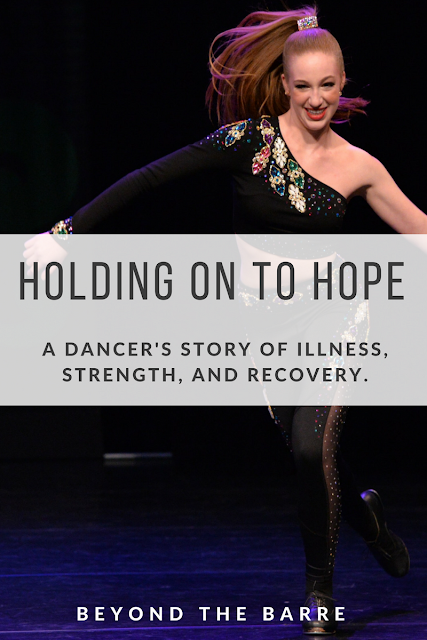 Holding On to Hope - a dancer's inspiring story of illness, recovery, and perserverence