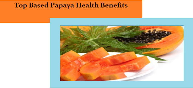 Top Based Papaya Health Benefits
