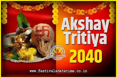 2040 Akshaya Tritiya Pooja Date and Time, 2040 Akshaya Tritiya Calendar