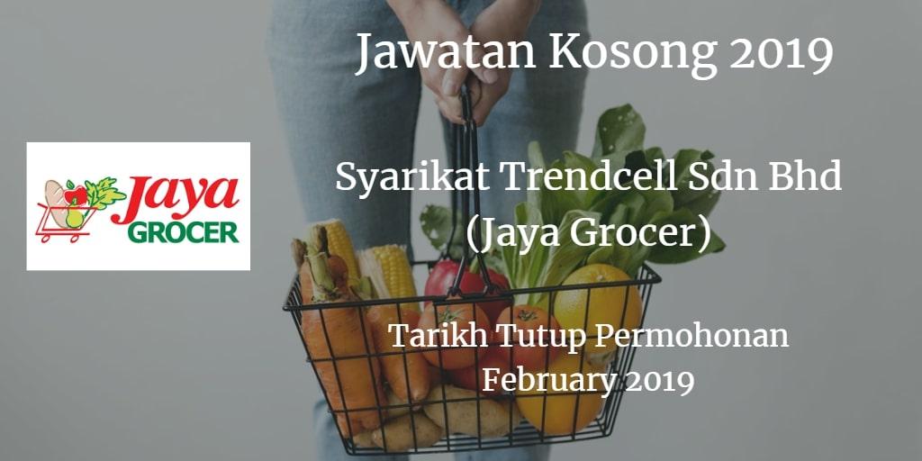 Jawatan Kosong Syarikat Trendcell Sdn Bh (Jaya Grocer) February 2019