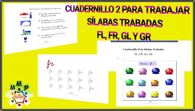 CUADERNILLO 2-SÍLABAS TRABADAS - FL,FR,GL Y GR