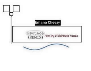 Esquece - Emana Cheezy (Dub Remix) Prod. By D'Elaborate Nossca