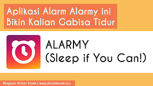 Aplikasi Alarm Yang Pasti Bikin Bangun dan Ga Tidur Lagi! | Blognya Alvian Kosim