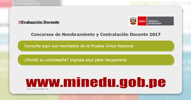 MINEDU publicó Resultados del Examen de Nombramiento Docente y Contrato Docente 2017 (6 Junio) www.minedu.gob.pe