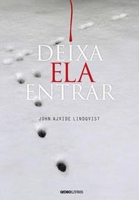 [Resenha] Deixa ela Entrar - John Ajvide Lindqvist