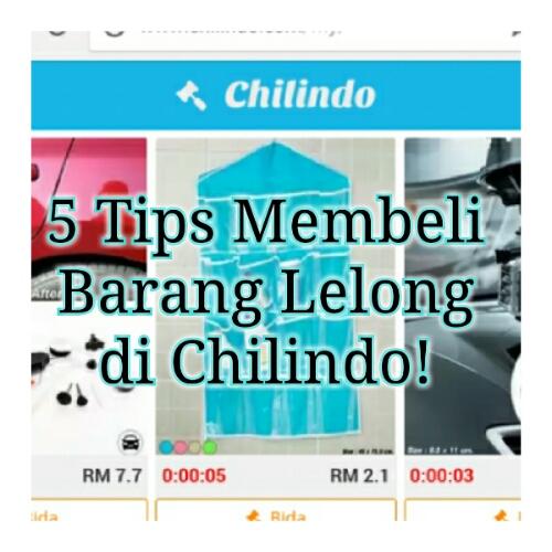 5 Tips Membeli Barang Lelong di Chilindo!