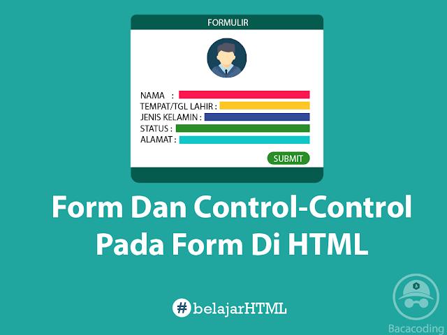 Form di HTML dan Control-Control Form Lengkap input box, Radio Button, Check Box, Text Area, List, Password, File dan Button