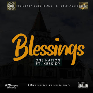One Nation Ft. Kessidy - Blessings