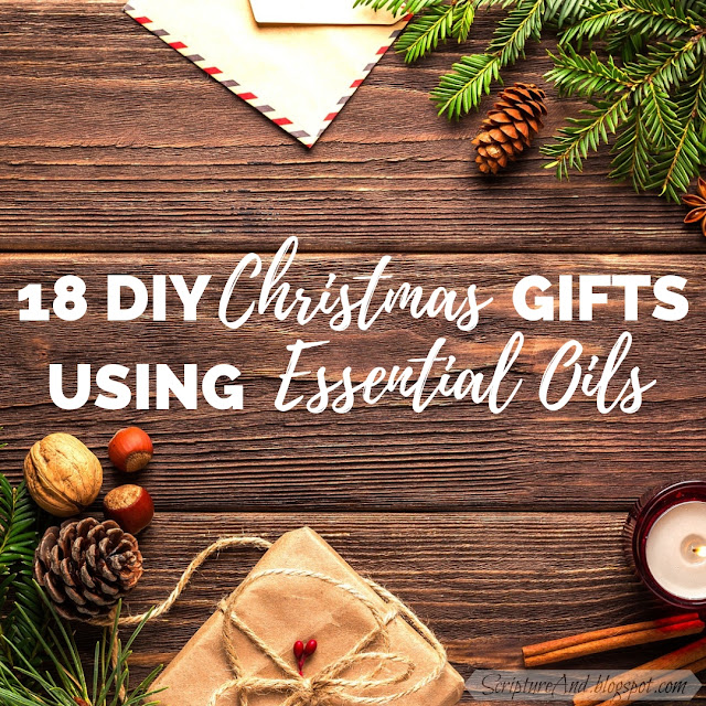 18 DIY Christmas Gifts to Make Using Essential Oils | scriptureand.blogspot.com