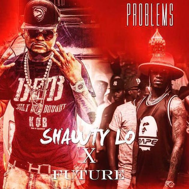 Shawty Lo - Problem (Feat. Future)