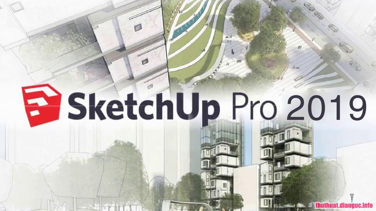 Download SketchUp Pro 2019 Full Crack, SketchUp Pro 2019 , SketchUp Pro 2019 free download, SketchUp Pro 2019 full key, ứng dụng mô hình 3D mạnh mẽ