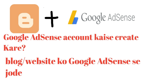 Google adsense account kaise banaye aur blog ,website ko kaise jode janiye hindi me.