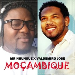 Mr Nhungue feat. Valdemiro José - Moçambique (2o16) [DOWNLOAD]