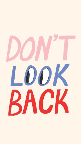 Don't Look Back Phone Design Download from Ban.do