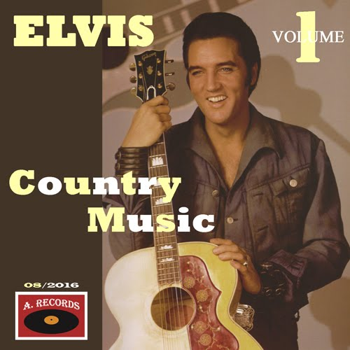 Elvis Country - Volume 1 (August 2016)