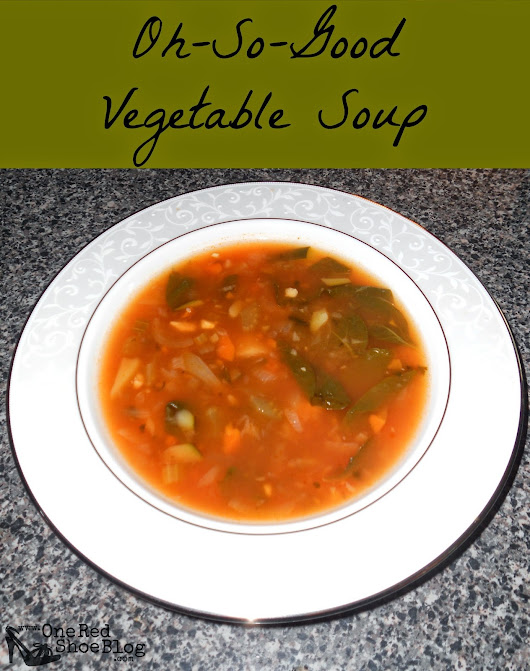 Recipe: Oh-So-Good Vegetable Soup
