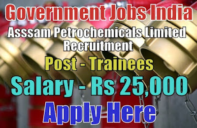 Assam Petrochemicals Limited Recruitment 2018