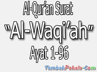 Bacaan Surat Al-Waqi'ah, Al-Qur'an Surat Al-Waqi'ah, Arab Surat Al-Waqi'ah, Latin Surat Al-Waqi'ah,  Terjemahan Surat Al-Waqi'ah, Arti Surat Al-Waqi'ah, Surat Al-Waqi'ah