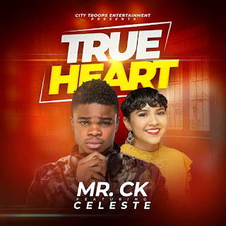 Mr CK - True Heart ft. Celeste