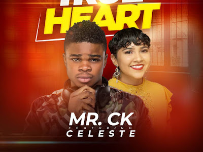 DOWNLOAD MP3: Mr CK - True Heart ft. Celeste | @mr_ck_official