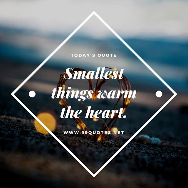 Smallest things warm the heart.