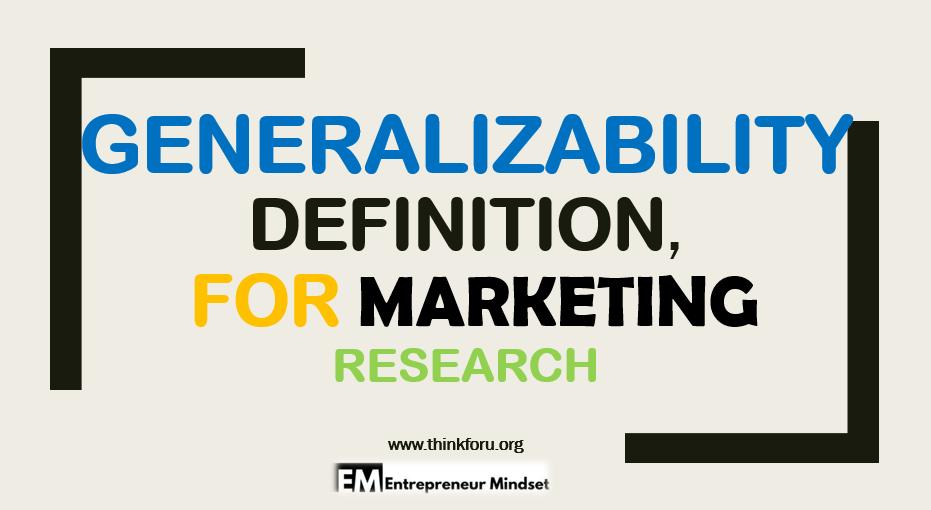 Generalizability definition, Generalizability, generalize,