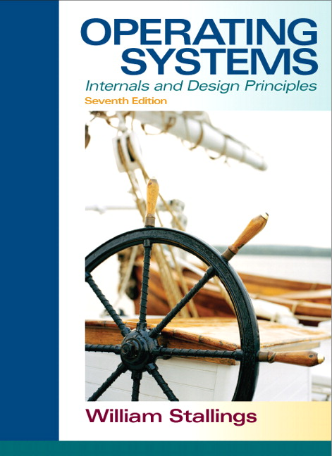 Operating System Internals and Design Principles (7th Edition) by William Stalling