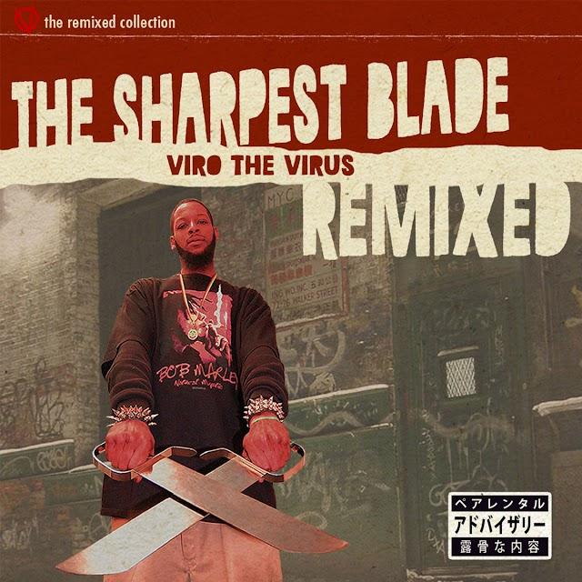 Viro The Virus - Sharpest Blade Remixed (Album + Video)