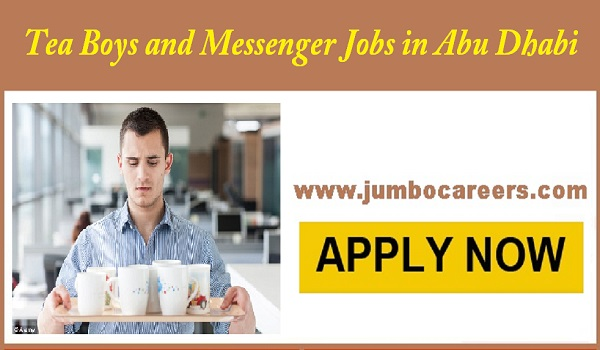 Available tea boy jobs in UAE, Gulf office jobs, New vacancies in Abu Dhabi,