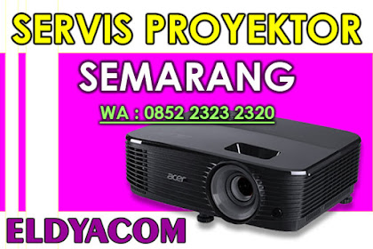 Service Proyektor Semarang ELDYACOM