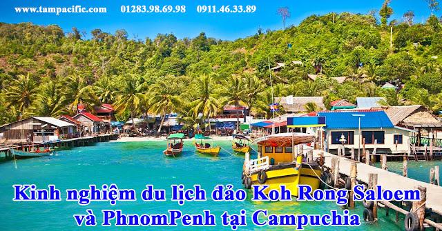 Kinh nghiệm du lịch đảo Koh Rong Saloem và PhnomPenh tại Campuchia