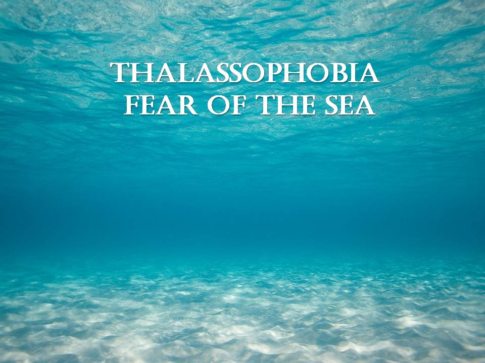 Thalassophobia, fear of sea, fear of ocean