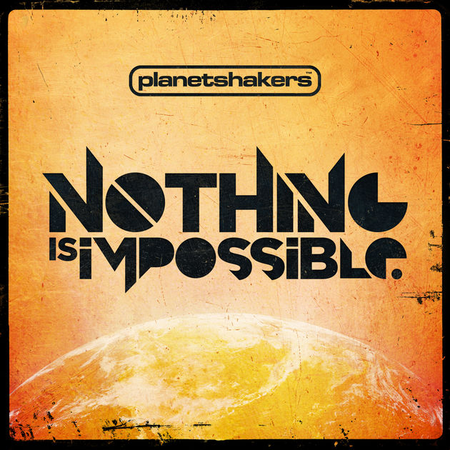 Planetshakers - Nothing Is Impossible (2011) [iTunes Plus AAC M4A