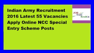 Indian Army Recruitment 2016 Latest 55 Vacancies Apply Online NCC Special Entry Scheme Posts