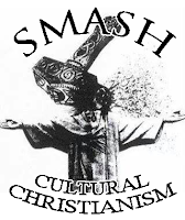 Smash Cultural Christianism