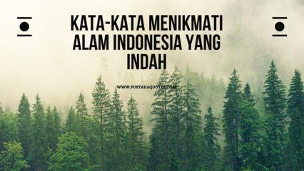 Kata-Kata Menikmati Alam