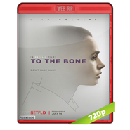 To The Bone (Hasta los huesos) Web-Rip 720p Audio Dual 2017
