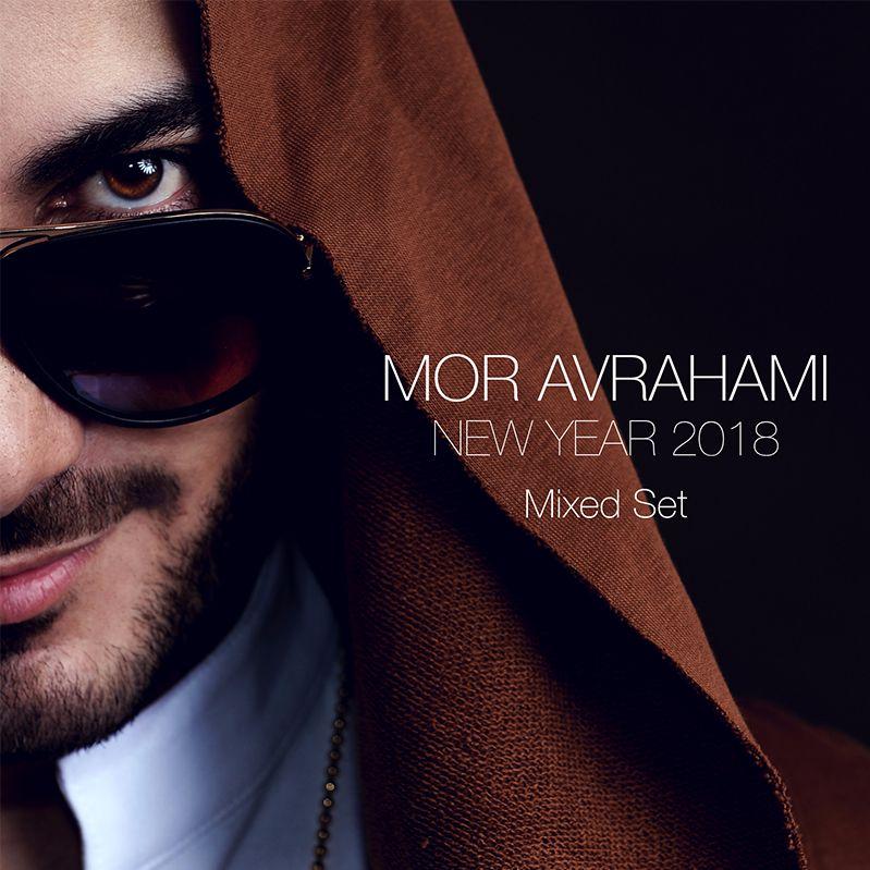 Mor Avrahami - New Year 2018 (Mixed Set)