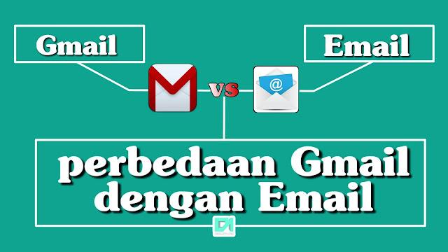 Perbedaan gmail dengan email
