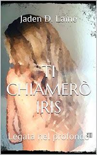 Ti Chiamero Iris: Legata Nel Profondo PDF
