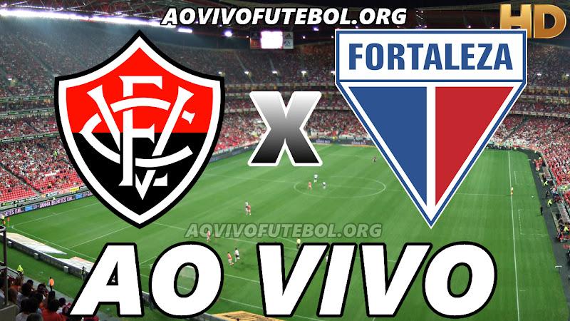 Assistir Vitória vs Fortaleza Ao Vivo HD