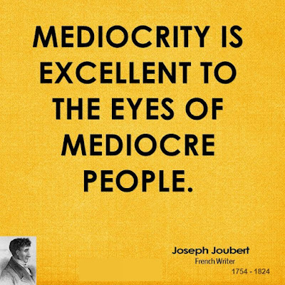Mediocrity VS Excellence Quotes
