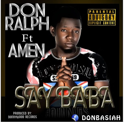 Don Ralph Drops 'Say Baba'- (Download)