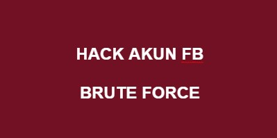 Tutorial Cara Hack Akun Facebook Di Termux (Brute Force)