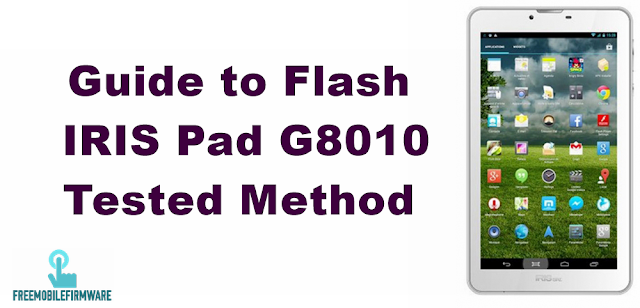 Guide to Flash IRIS Pad G8010 Tested method Free via flashtool إريس