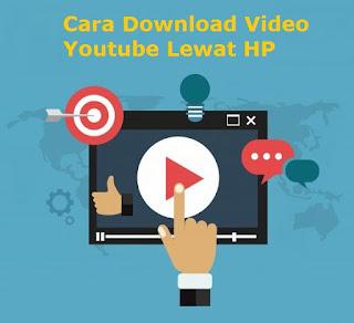 Cara Download Video Youtube Lewat HP