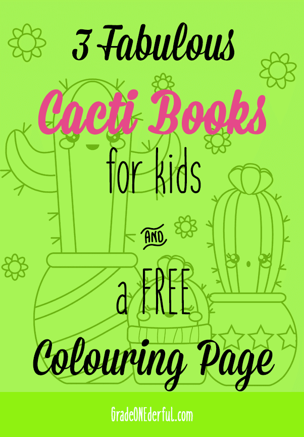 Three fabulous cacti books for kids. Two fiction and one non-fiction. Also includes a free cactus colouring page. GradeONEderful.com