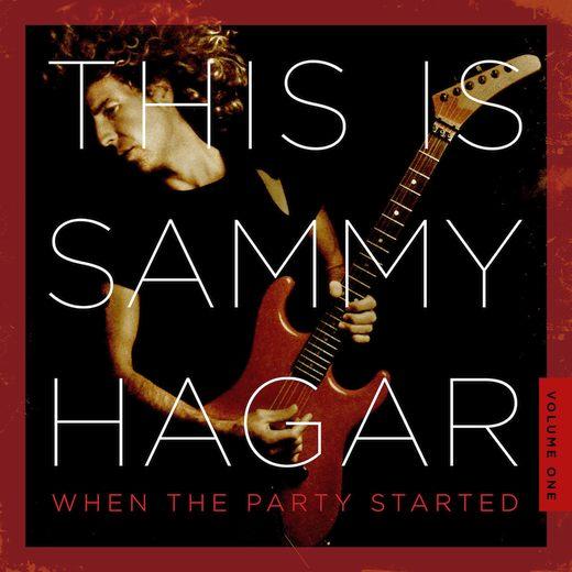 SAMMY HAGAR - This Is Sammy Hagar Volume 1 : When The Party Started (2016) full