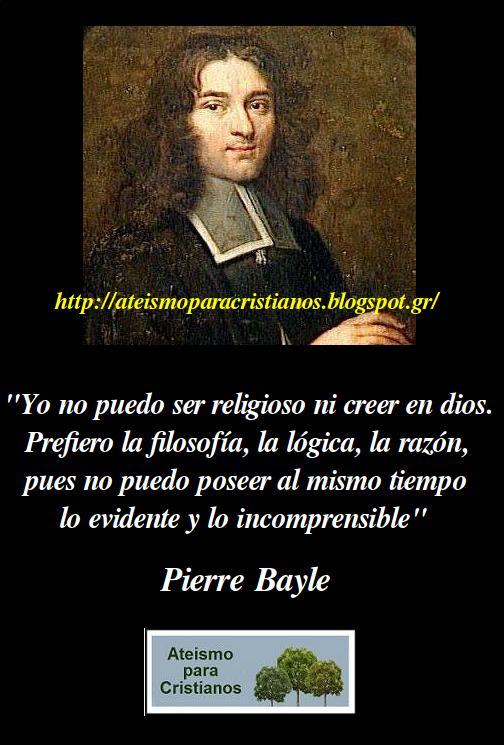 Ateismo Para Cristianos Frases Célebres Ateas Pierre Bayle