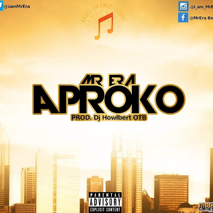 [Music] Mr Era - Aproko